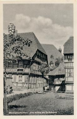 Alte Mühle am Teichdamm - Stadtarchiv Wernigerode